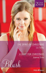 The Spirit Of Christmas/a Baby For Christmas : Mills & Boon Blush Duo - Talley, Joanna Sims Liz