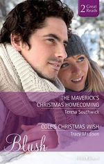 The Maverick's Christmas Homecoming/cole's Christmas Wish - Southwick, Tracy Madison Teresa