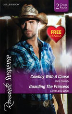 Cowboy With A Cause/guarding The Princess/h.O.T. Mountain - Loreth Anne White, Cindy Dees Carla Cassidy