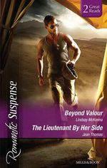 Beyond Valour/the Lieutenant By Her Side - Lindsay McKenna
