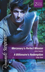 Mercenary's Perfect Mission/ A Billionaire's Redemption : Romantic Suspense    - Carla Cassidy