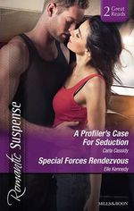 A Profiler's Case For Seduction / Special Forces Rendezvous : Romantic Suspense Duo - Carla Cassidy