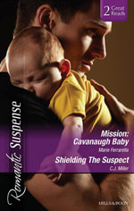 Mission : Cavanaugh Baby/Shielding The Suspect - Marie Ferrarella