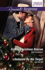 Colton Christmas Rescue/Seduced By His Target : Colton Christmas Rescue / Seduced By His Target - Beth Cornelison