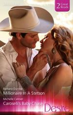 Millionaire In A Stetson/caroselli's Baby Chase - Dunlop, Michelle Celmer Barbara