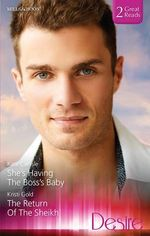 She's Having The Boss's Baby / The Return Of The Sheikh : Desire Duo - Kate Carlisle
