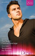The Texan's Contract Marriage / Temporarily His Princess : Desire Duo - Sara Orwig