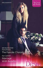 The Fiance Charade/Marriage With Benefits - Darcy Maguire