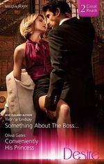 Something About The Boss.../Conveniently His Princess : Mills & Boon Desire   - Yvonne Lindsay