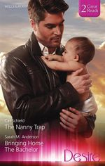 The Nanny Trap/Bringing Home The Bachelor : The Nanny Trap / Bringing Home The Bachelor - Cat Schield
