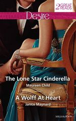 The Lone Star Cinderella / A Wolff At Heart - Maureen Child