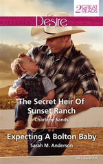 The Secret Heir Of Sunset Ranch/Expecting A Bolton Baby : The Secret Heir Of Sunset Ranch / Expecting A Bolton Baby - Charlene Sands