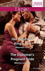 Her Return To King's Bed/The Diplomat's Pregnant Bride : Her Return To King's Bed / The Diplomat's Pregnant Bride - Maureen Child