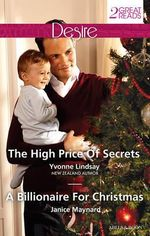 The High Price Of Secrets/A Billionaire For Christmas : The High Price Of Secrets / A Billionaire For Christmas - Yvonne Lindsay