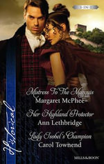 McPhee, Lethbridge And Townend Taster Collection : Mistress To The Marquis / Her Highland Protector / Lady Isobel's Champion - Margaret McPhee
