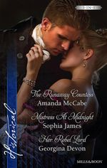 McCabe, James And Devon Taster Collection 201309/The Runaway Countess/Mistress At Midnight/Her Rebel Lord : Mills & Boon Historical    - Amanda McCabe