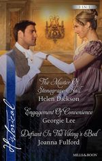 The Master Of Stonegrave Hall / Engagement Of Convenience / Defiant In The Viking's Bed - Helen Dickson
