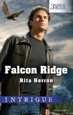 The Man From Falcon Ridge / Return To Falcon Ridge / Force Of The Falcon : Falcon Ridge - Rita Herron