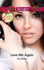 Desire Single Plus Bonus Novella/Love Me Again/Perfect Passion : Love Me Again / Perfect Passion - Ann Major