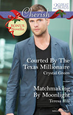 Courted By The Texas Millionaire / Matchmaking By Moonlight / Remember When : Cherish Duo Plus Bonus Novella - Crystal Green
