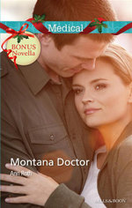 Medical Single Plus Bonus Novella/Montana Doctor/Single Doctor, Single Dad! : Montana Doctor / Single Doctor, Single Dad! - Ann Roth