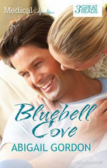 Bluebell Cove/Wedding Bells For The Village Nurse/Christmas In Bluebell Cove/The Village Nurse's Happy-Ever-After : Wedding Bells For The Village Nurse / Christmas In Bluebell Cove / The Village Nurse's Happy-Ever-After - Abigail Gordon