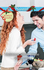Sweet Single Plus Bonus Novella/Christmas At The Castle/A Christmas Refuge : Christmas At The Castle / A Christmas Refuge - Marion Lennox