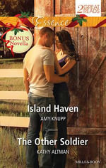 Essence Duo Plus Bonus Novella/Island Haven/The Other Soldier/Rescue Me : Island Haven / The Other Soldier / Rescue Me - Amy Knupp