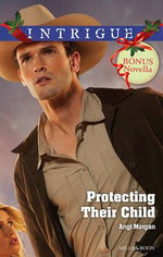 Intrigue Single Plus Bonus Novella/Protecting Their Child/Dark Rider : Protecting Their Child / Dark Rider - Angi Morgan