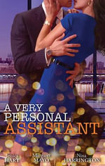Oh-so-sensible Secretary/the Santorini Marriage Bargain/hired : Sassy Assistant - Jessica Hart