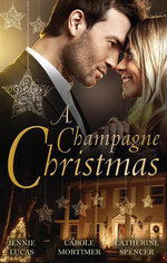 A Champagne Christmas : The Christmas Love-Child / The Christmas Night Miracle / The Italian Billionaire's Christmas Miracle - Jennie Lucas
