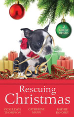 Rescuing Christmas : Holiday Haven / Home For Christmas / A Puppy For Will - Vicki Lewis Thompson
