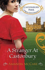 A Stranger At Castonbury : A Whispers of Scandal Novel - Mccabe Amanda