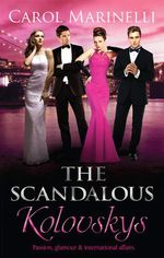 The Scandalous : Kolovskys/Knight On The Children's Ward/The Last Kolovsky Playboy/The Devil Wears Kolovsky - Carol Marinelli