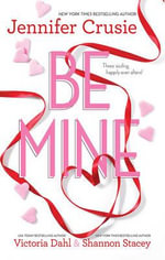 Be Mine : Sizzle/Too Fast To Fall/Alone With You - Jennifer Crusie