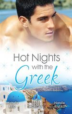 The Greek's Forced Bride / Powerful Greek, Unworldly Wife / The Diakos Baby Scandal : Hot Nights With The Greek - Michelle Reid