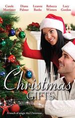 Christmas Gifts/His Christmas Eve Proposal/Christmas Cowboy/A Rancher In Her Stocking/The Tycoon's Christmas Engagement/A Kiss For Mr. Scrooge : His Christmas Eve Proposal / Christmas Cowboy / A Rancher In Her Stocking / The Tycoon's Christmas Engagement / A Kiss For Mr. Scrooge - Carole Mortimer