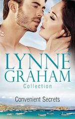 Lynne Graham Collection : Convenient Secrets/Jemima's Secret/Flora's Defiance/Jess's Promise - Lynne Graham