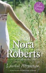 Lawful Attraction : The Law Is A Lady / Partners - Nora Roberts