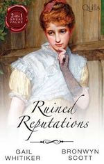 Ruined Reputations : No Role For A Gentleman / A Lady Risks All - Gail Whitiker