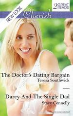 The Doctor's Dating Bargain/darcy And The Single Dad - Southwick, Stacy Connelly Teresa
