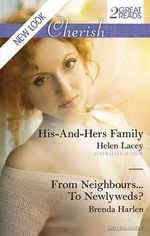 His-and-hers Family/from Neighbours...to Newlyweds? : Mills & Boon Cherish - Lacey, Brenda Harlen Helen