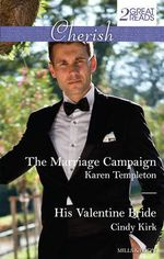 The Marriage Campaign/his Valentine Bride : Mills & Boon Cherish - Templeton, Cindy Kirk Karen