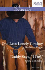 One Less Lonely Cowboy / Daddy Says, 'i Do!' - Kathleen Eagle
