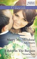 Marry Me, Mendoza! / A Baby In The Bargain : Cherish Duo - Judy Duarte