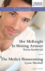 Her McKnight In Shining Armour / The Medic's Homecoming : Cherish Duo - Teresa Southwick