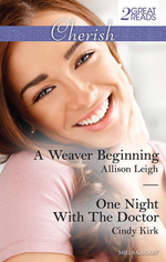 A Weaver Beginning / One Night With The Doctor : Mills & Boon Cherish - Allison Leigh