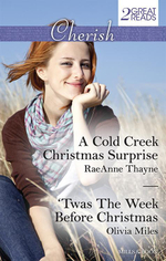 A Cold Creek Christmas Surprise/'Twas The Week Before Christmas : A Cold Creek Christmas Surprise / 'Twas The Week Before Christmas - RaeAnne Thayne