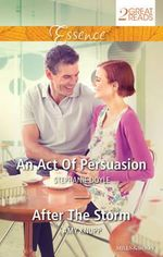 An Act Of Persuasion/after The Storm : Mills & Boon Essence - Doyle, Amy Knupp Stephanie