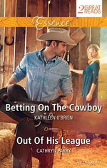 Essence Duo : Betting On The Cowboy / Out Of His League - Kathleen O'Brien